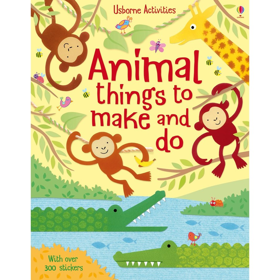 Usborne Animal Things To Make And Do Usborne Book